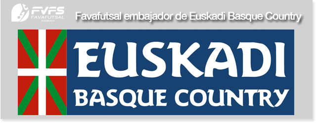 FAVAFUTSAL Embajador Euskadi Basque Country
